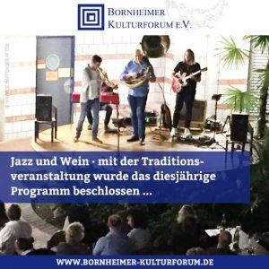 Jazz und Wein · mit der Traditionsveranstaltung wurde das diesjährige Programm beschlossen ...