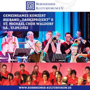 """Gemeinsames Konzert  Bigband """"DASK2PROJEKT"""" und St. Michael Chor Waldorf"""